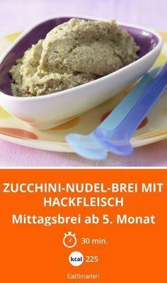 Zucchini-Nudel-Brei mit Hackfleisch - Mittagsbrei ab 5. Monat - smarter - Kalorien: 225 Kcal - Zeit: 30 Min. | eatsmarter.de
