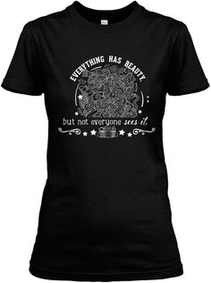 Limited-Edition: Photographer t-shirt! Everything has beauty, but not everyone sees it.
