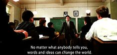 How much did movies like Dead Poet's Society influence your decision to become a teacher?   15 Questions We All Have For Teachers