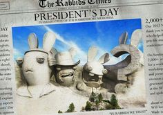 PRESIDENTS DAY THE RABBIDS WAY....