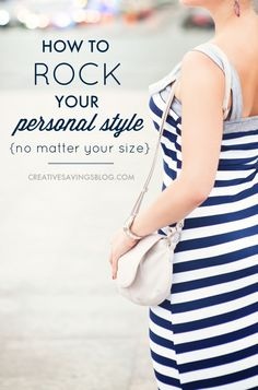 If lack of time, money, effort, or a consistent waistline is keeping you from looking your best, you`re going to love these tips to find your personal style. Be careful though, you might just find yourself enjoying your journey to fashion more than you thought you would!