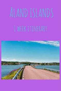Our itinerary for a week hiking in the Aland Islands in summer, including things do do in Aland and lots of amazing pics!