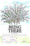 Looking on the Sunnyside: Book Review - Being There:A Daughter's voice for h...