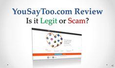 you-saytoo-com-review-legit-or-scam by Sandeep Iyengar via Slideshare