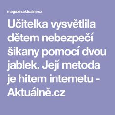 Učitelka vysvětlila dětem nebezpečí šikany pomocí dvou jablek. Její metoda je hitem internetu - Aktuálně.cz Educational Activities, Activities For Kids, Kindergarten Portfolio, Kids Education, Holidays And Events, Teaching Kids, Montessori, Behavior, Back To School