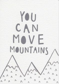 You Can Move Mountains Quote, Nursery Wall Art, Baby Gift, Neutral Nursery Wall Art, Grey Kids Room Wall Art, Gouache Painting, Mountain Art by violetandalfie on Etsy