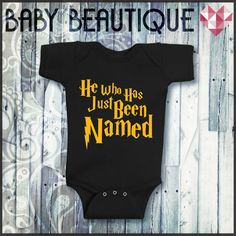Hey, I found this really awesome Etsy listing at https://www.etsy.com/listing/207631097/baby-he-who-has-just-been-named-onesie