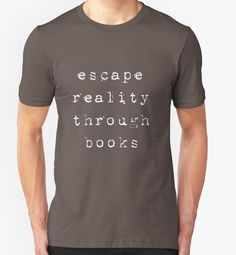 Escape Reality Through Books by teesbynatalie