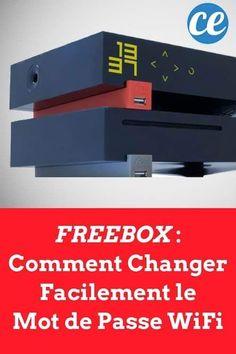 Freebox : Comment Changer le Mot de Passe WiFi Pour En Choisir un FACILE à Retenir.