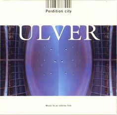 Ulver- perdition city