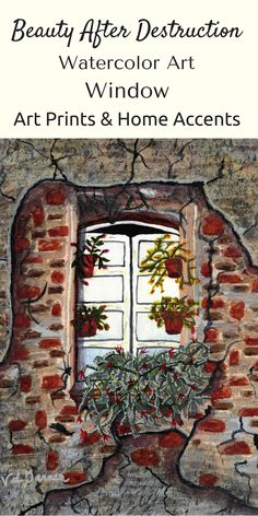 Beauty After Destruction #Window Watercolor #Art Prints.  Save pin to refer to later.