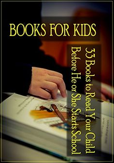 Books for Kids: 33 Books to Read Your Child Before He or ... https://www.amazon.com/dp/B017JI8NEA/ref=cm_sw_r_pi_dp_x_zs7Oxb64X9B6P