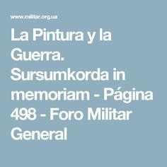 La Pintura y la Guerra. Sursumkorda in memoriam - Página 498 - Foro Militar General