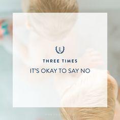 Three Times It's Okay To Say NO. EmilyLeyBlog.com