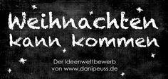 #Weihnachtenkannkommen | Der Ideenwettbewerb von www.danipeuss.de