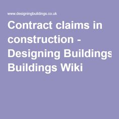 Contract claims in construction - Designing Buildings Wiki