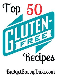 50 Best Gluten – Free Recipes | Budget Savvy Diva