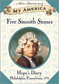 My America: Five Smooth Stones: Hope's Revolutionary War Diary, Book One: DIVKristiana Gregory's first My America, book one of Hope's Diary, details in Philadelphia during the Revolutionary War. Dear America Books, Colonial America Unit, Love Book, This Book, Books To Read, My Books, Diary Book, American History, American Girl