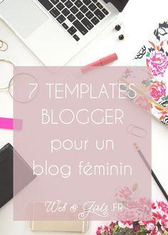 Sélection de 7 #templates #Blogger féminins pour son #blog - #blogging #blogspot