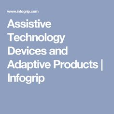 Assistive Technology Devices and Adaptive Products | Infogrip