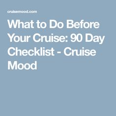 What to Do Before Your Cruise: 90 Day Checklist - Cruise Mood #carribeancruise