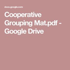 Cooperative Grouping Mat.pdf - Google Drive