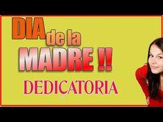 Dia De La Madre 2015 - Dedicatoria Para El Dia De Las Madres - YouTube