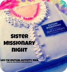 The Jolly Rogers' Young Women Blog: Sister Missionary Night! LDS YW Mutual activity ideas.