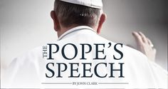 Pope Francis Just Delivered The Best Speech of the Year - by John Clark | On October 18, Pope Francis approached an audience to deliver perhaps the most important speech of his papacy.