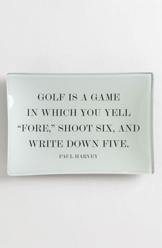 Golf is a game.