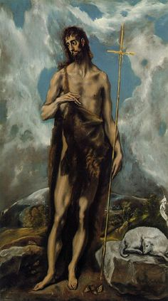 """He must increase, but I must decrease."" John 3:30 ~John the Baptist (El Greco)"