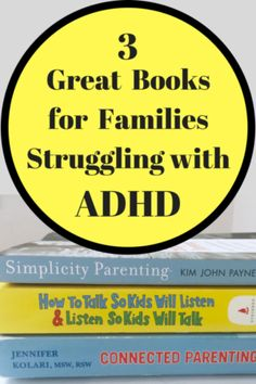 These 3 books for families struggling with ADHD are not specifically made for adhd kids, but they have been instrumental in my parenting my children with ADHD.