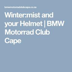Winter:mist and your Helmet | BMW Motorrad Club Cape