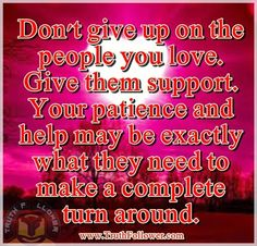 Don't give up on the people you love