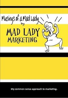 MUSINGS OF A MAD LADY, the new book from Mad Lady Marketing! On sale now!