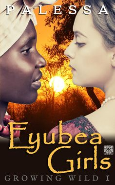 Graham Tate-Fuller needs a wife. Lisbette Caldwell needs to be safe. Their marriage was over before it began but her life was just beginning #WomensFiction #historical #romance #Africa #England AMZ☞http://amzn.to/1NhdP1Z Kobo☞http://bitly.com/EyubeaGirlsKobo B&N/Nook☞http://bit.ly/EyubeaGirlsBN Scribd☞http://bit.ly/EyubeaGirlsScribd Inktera☞http://bit.ly/EyubeaGirls-Inktera 24 Symbols☞http://bit.ly/EyubeaGirls24Sym