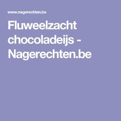Fluweelzacht chocoladeijs - Nagerechten.be Mousse, Boarding Pass