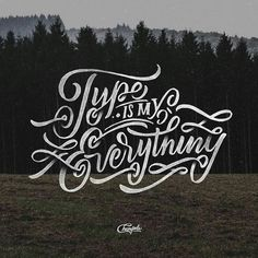 Type is my everything...Inspiration #lettering #calligraphy #typography #artwork #graphicdesign