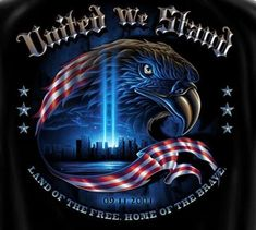 United We Stand ~ God Bless America I Love America, God Bless America, World Trade Center, We Remember, Always Remember, Dojo, Chapo Guzman, Patriotic Pictures, Eagle Pictures