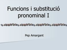 pronoms-febles-i by guest578f149 via Slideshare