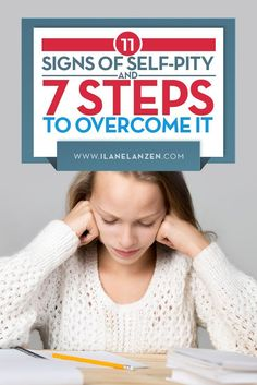 Self-pity   Not sure if you are living in a state of self-pity   http://www.ilanelanzen.com/personaldevelopment/11-signs-of-self-pity-and-7-steps-to-overcome-it/