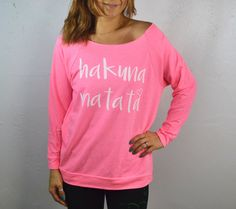 A personal favorite from my Etsy shop https://www.etsy.com/listing/178041035/hakuna-matata-womens-workout-sweatshirt