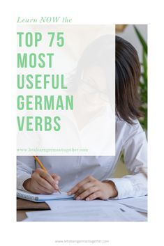 Cheat Sheet – TOP 75 Most Useful German Verbs for Beginners English Verbs, Stand By You, Learn German, Do You Remember, Cheat Sheets, Cheating, First Love, How To Get, Let It Be