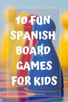 A list of some of the best Spanish games for kids to help with Spanish language development and understanding. These board games in Spanish are also great for parents too!