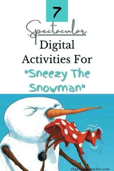"Are you Distance learning this Winter and need some engaging digital activities? Here are the best ""Sneezy the Snowman"" digitial activities."