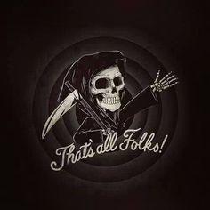 """That's all, folks!"" - looney tunes grim reaper skeleton skull death cartoons parody art"