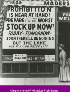 Pre-prohibition advertising at Mader's German Restaurant, Milwaukee. A painted advertisement warns customers: Prohibition is near at hand!Prepare for the worst—Stock up now!