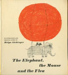 The Elephant, the mouse and the flea by Helga Aichinger, 1967