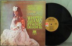 Herb Alpert's Tijuana Brass  Whipped Cream & Other by DorenesXXOO