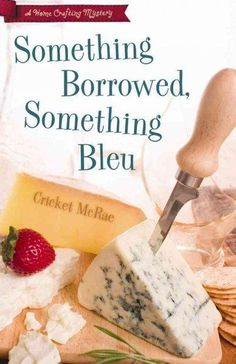 Something Borrowed, Something Bleu: A Home Crafting Mystery